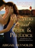 The Man Who Loved Pride and Prejudice: A modern love story with a Jane Austen twist