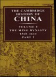 The Cambridge History of China: Volume 8: The Ming Dynasty: Part 2: 1368-1644