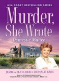 Domestic Malice: A Murder, She Wrote Mystery