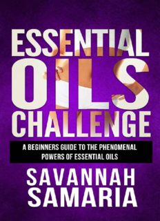 Essential Oils Challenge: A Beginners Guide To The Phenomenal Powers Of Essential Oils-Essential Oil Recipes For Aromatherapy, Stress Relief And Anti-Aging ... Bonus, Essential Oils Guide, Weight Loss)