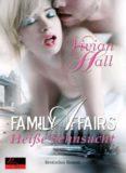 Family Affairs: Heiße Sehnsucht: Erotischer Roman