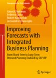 Improving Forecasts with Integrated Business Planning: From Short-Term to Long-Term Demand Planning