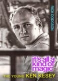 It's All a Kind of Magic: The Young Ken Kesey