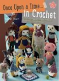 Once Upon a Time . . . in Crochet: 30 Amigurumi Characters from Your Favorite Fairytales