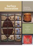 Surface Decoration  Finishing Techniques (Ceramic Arts Handbook)