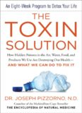 The Toxin Solution: How Hidden Poisons in the Air, Water, Food, and Products We Use Are Destroying Our Health