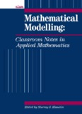 Mathematical Modelling, Classroom Notes in Applied Mathematics