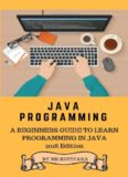 Java: Start your programming career by learning Java and teach yourself to develop professional applications for desktop PCs such as utilities and games. (The Complete Reference)