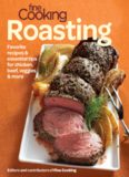 Fine Cooking Roasting  Favorite Recipes & Essential Tips for Chicken, Beef, Veggies & More