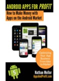 Android Apps For Profit: Making Money with Apps on the Android Market