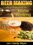 Beer: Beer Making: An Introduction To Home Brewing