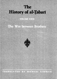 The History of al-Ṭabarī, Vol. 31: The War Between Brothers: The Caliphate of Muhammad al-Amin A.D. 809-813/A.H. 193-198