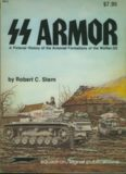 SS Armor: A Pictorial History of the Armored Formations of the Waffen-SS