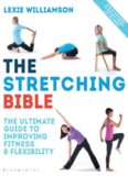 The Stretching Bible: The Ultimate Guide to Improving Fitness and Flexibility