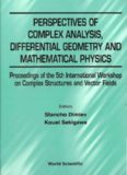 Perspectives of Complex Analysis, Differential Geometry and Mathematical Physics: Proceedings of the 5th International Workshop on Complex Structures and ... St. Konstantin, Bulgaria, 3-9 September 2000