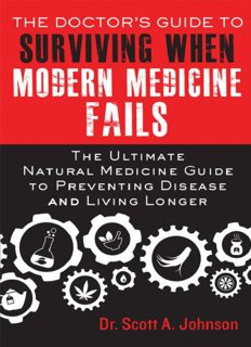 The doctor's guide to surviving when modern medicine fails the ultimate natural medicine guide to preventing disease and living longer