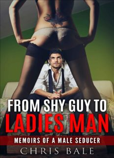 Seduction: Dating - From Shy Guy To Ladies Man - Dating For Men - Memoirs Of A Male Seducer: Social Anxiety, Attract Women, Sex, Confidence, Charisma