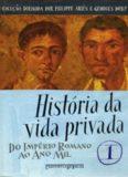 História da Vida Privada 1 - Do Império Romano ao Ano Mil