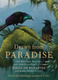 Drawn from Paradise: The Natural History, Art and Discovery of the Birds of Paradise with Rare