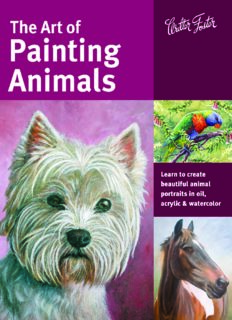 The Art of Painting Animals: Learn to create beautiful animal portraits in oil, acrylic, and watercolor