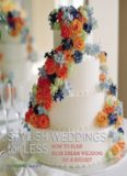 Stylish Weddings for Less  How to Plan Your Dream Wedding on a Budget