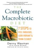 The complete macrobiotic diet : 7 steps to feel fabulous, look vibrant, and think clearly
