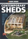 Black & Decker The Complete Guide to Contemporary Sheds: Complete plans for 12 Sheds, Including Garden Outbuilding, Storage Lean-to, Playhouse, ... Tractor Barn