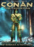 Conan the Cimmerian- The Complete Tales of Robert E Howard