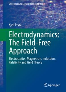 Electrodynamics: The Field-Free Approach: Electrostatics, Magnetism, Induction, Relativity and Field Theory