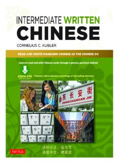 Intermediate Written Chinese : Read And Write Mandarin Chinese As The Chinese Do