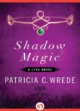 Shadow Magic: A Lyra Novel