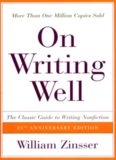 On Writing Well, 25th Anniversary: The Classic Guide to Writing Nonfiction (On Writing Well)
