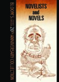 Novelists And Novels (Bloom's Literary Criticism 20th Anniversary Collection)