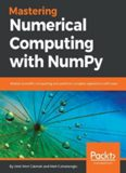 Mastering Numerical Computing With NumPy: Master Scientific Computing and Perform Complex