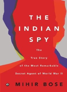 The Indian Spy: The True Story of the Most Remarkable Secret Agent of World War II