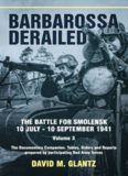 Barbarossa Derailed, Volume 3: The Documentary Companion. Tables, Orders and Reports prepared by participating Red Army forces