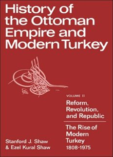 History of the Ottoman Empire and Modern Turkey: Volume 2, Reform, Revolution, and Republic: The Rise of Modern Turkey 1808-1975