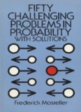 Page 1 FIFTY CHALLENGING PROBLEMS IN PROBABILITY WITH SOLUTIONS  O ...