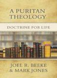 A Puritan Theology - Doctrine for Life