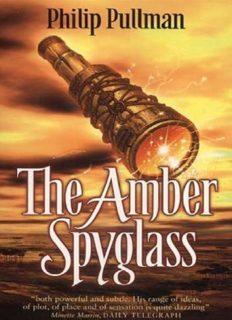 His Dark Materials 3 The Amber Spyglass