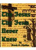 The Jesus the Jews Never Knew