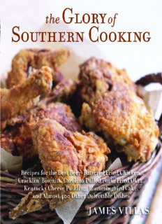 The glory of Southern cooking : recipes for the best beer-battered fried chicken, cracklin' biscuits, Carolina pulled pork, fried okra, Kentucky cheese pudding, hummingbird cake, and 375 other delectible [sic] dishes