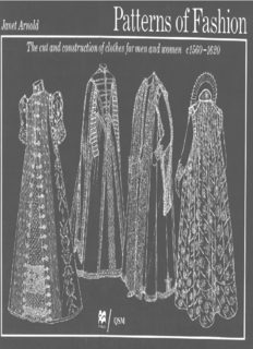 Patterns of Fashion: the cut and construction of clothes for men and women 1560-1620