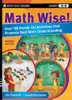 Math Wise! Over 100 Hands-On Activities that Promote Real Math Understanding, Grades K-8 (Jossey-Bass Teacher)