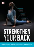 Strengthen Your Back: Banish Back Pain, Increase Core Strength, and Improve Posture
