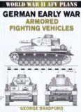 World War II AFV Plans:  German Early War Armored Fighting Vehicles (World War II Armored Fighting