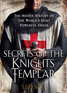 Secrets of the Knights Templar : the hidden history of the world's most powerful order