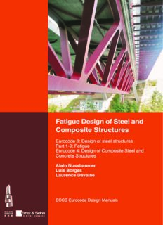 Fatigue design of steel and composite structures : Eurocode 3: Design of steel structures. Part 1-9: Fatigue. Eurocode 4: Design of composite steel and concrete structures