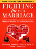 Fighting for Your Marriage: A Deluxe Revised Edition of the Classic Best-seller for Enhancing Marriage and Preventing Divorce, 3rd Edition