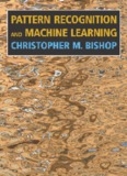 Pattern Recognition and Machine Learning, by Christopher M. Bishop